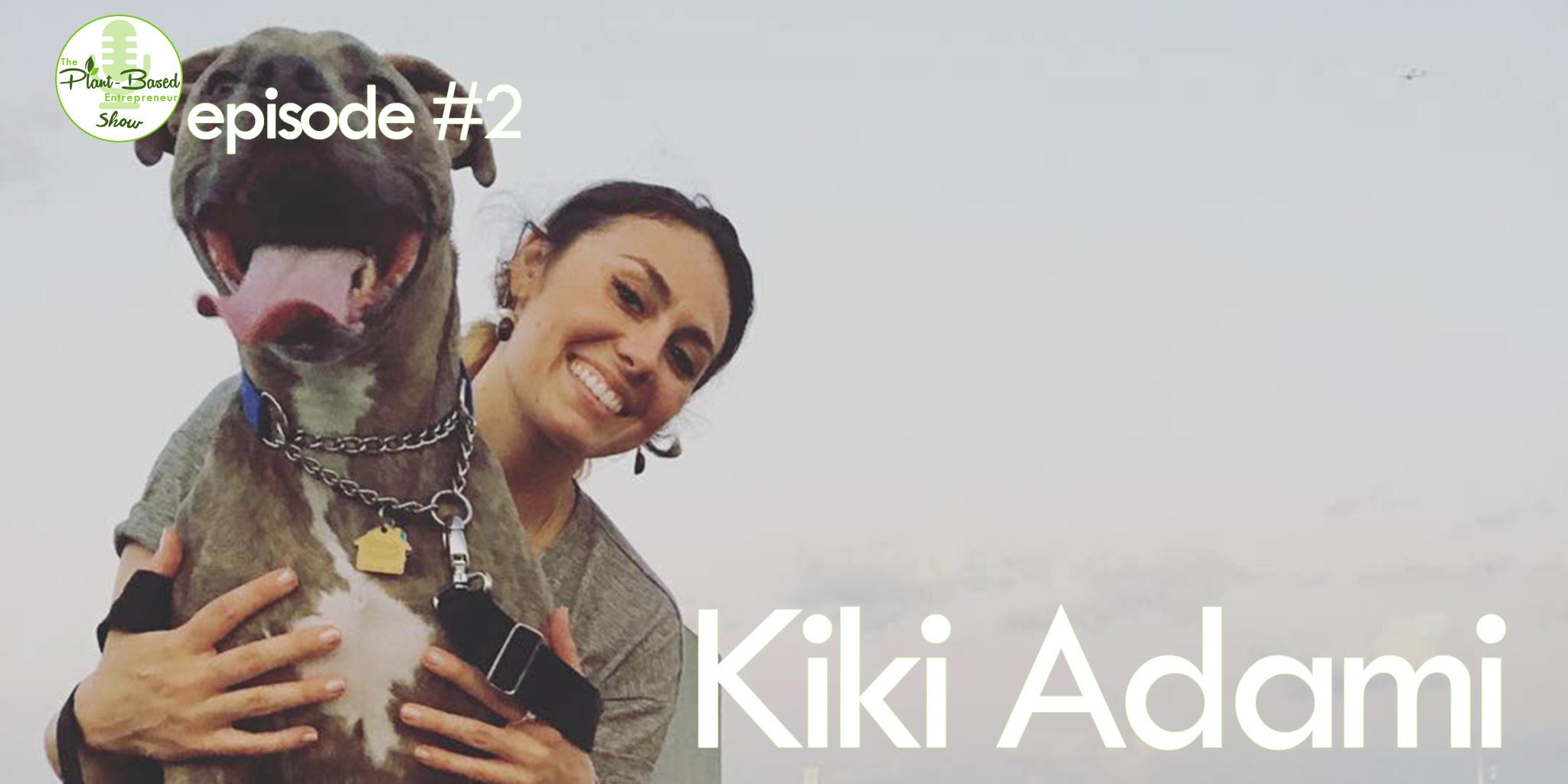 Episode #2 - Kiki Adami