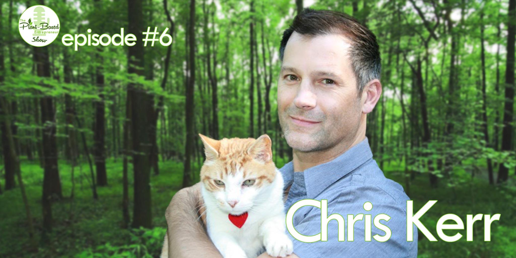Episode #6 - Chris Kerr