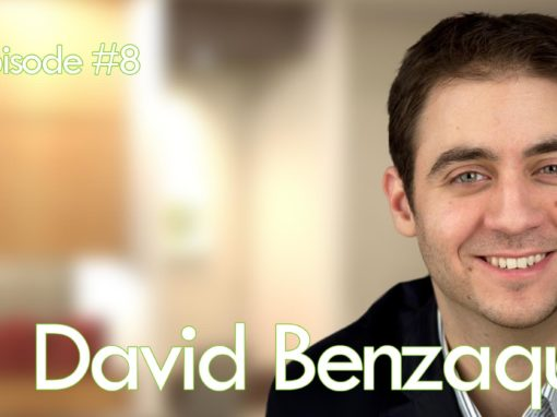 Episode #8 – David Benzaquen: Collaboration Is The Best Way To Sustainable Success
