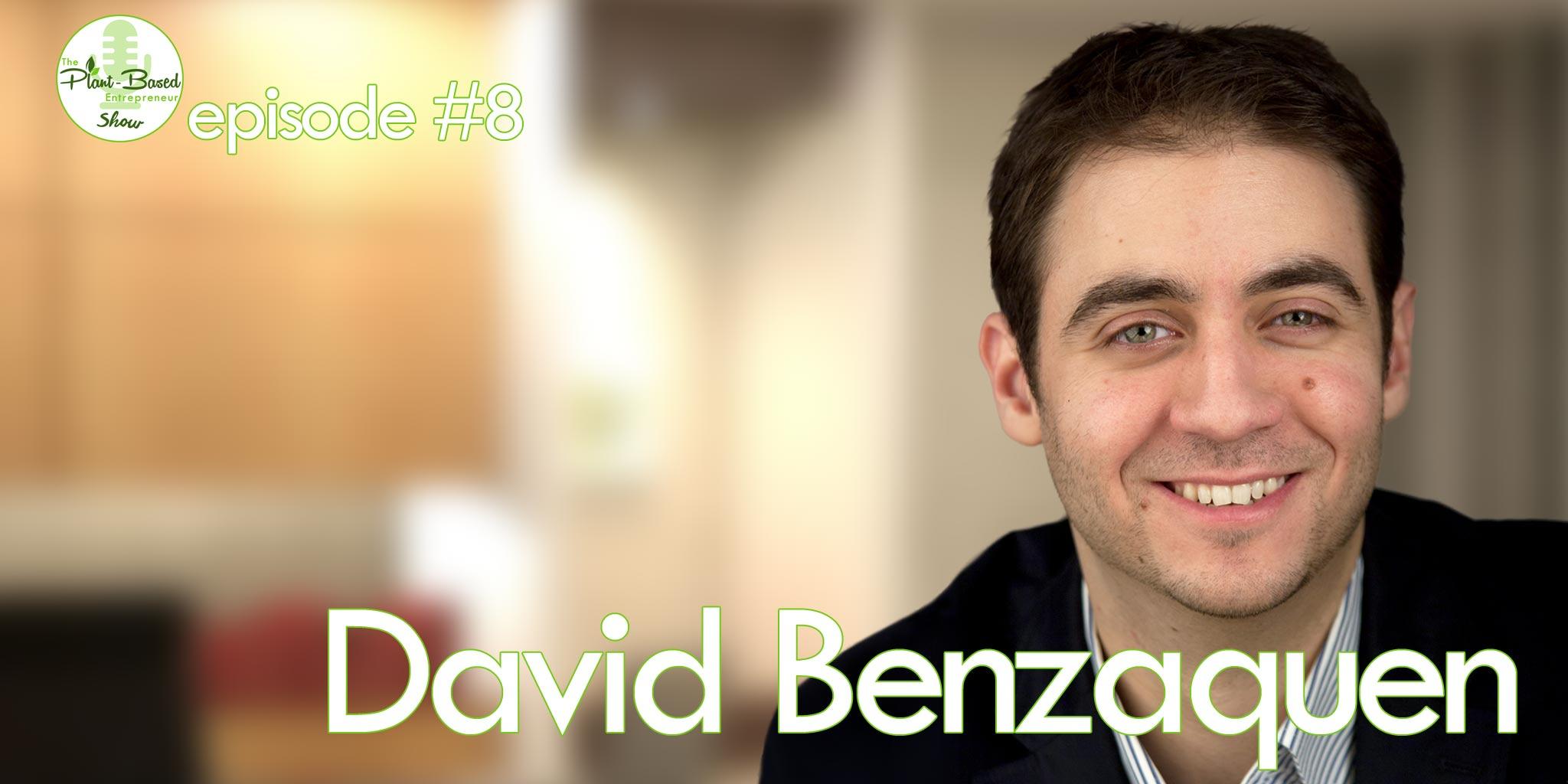 Episode #8 - David Benzaquen
