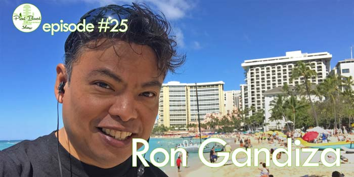 Episode #25: Ron Gandiza – Plant-based Business, Tsunami Style