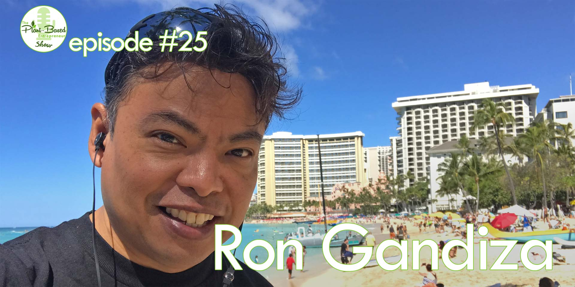 Episode #25 - Ron Gandiza