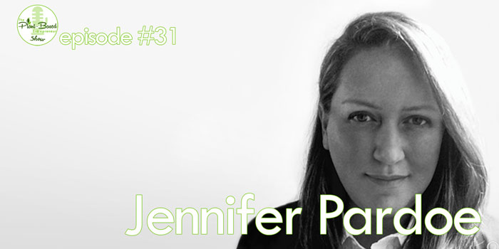 Episode #31: Jennifer Pardoe – How To Brand Your Vegan Food Product