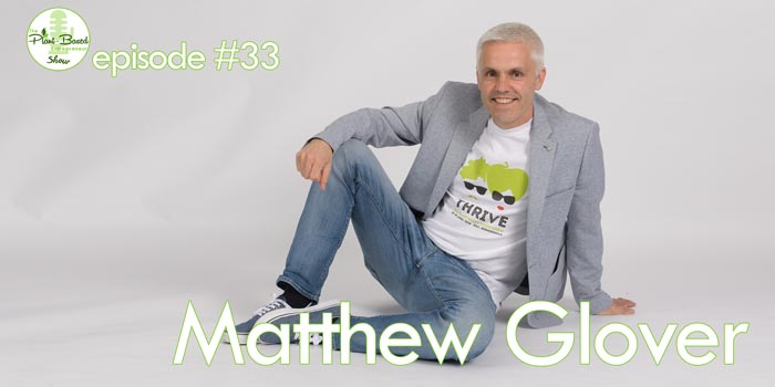 Episode #33: Matthew Glover – Here's Why Veganuary Is Only The Beginning