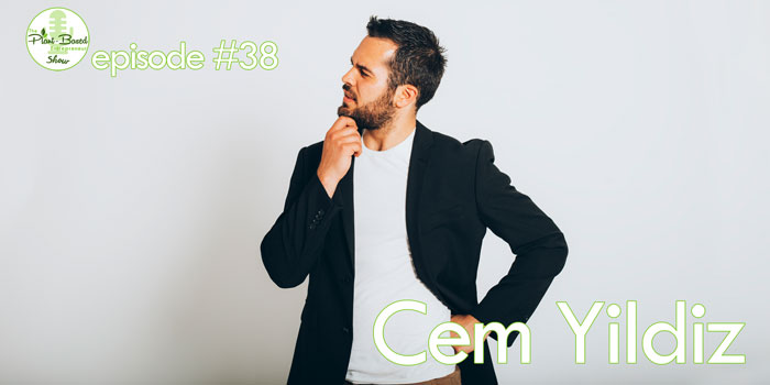 Episode #38: Cem Yildiz – Going Lean on Vegan Fast Food