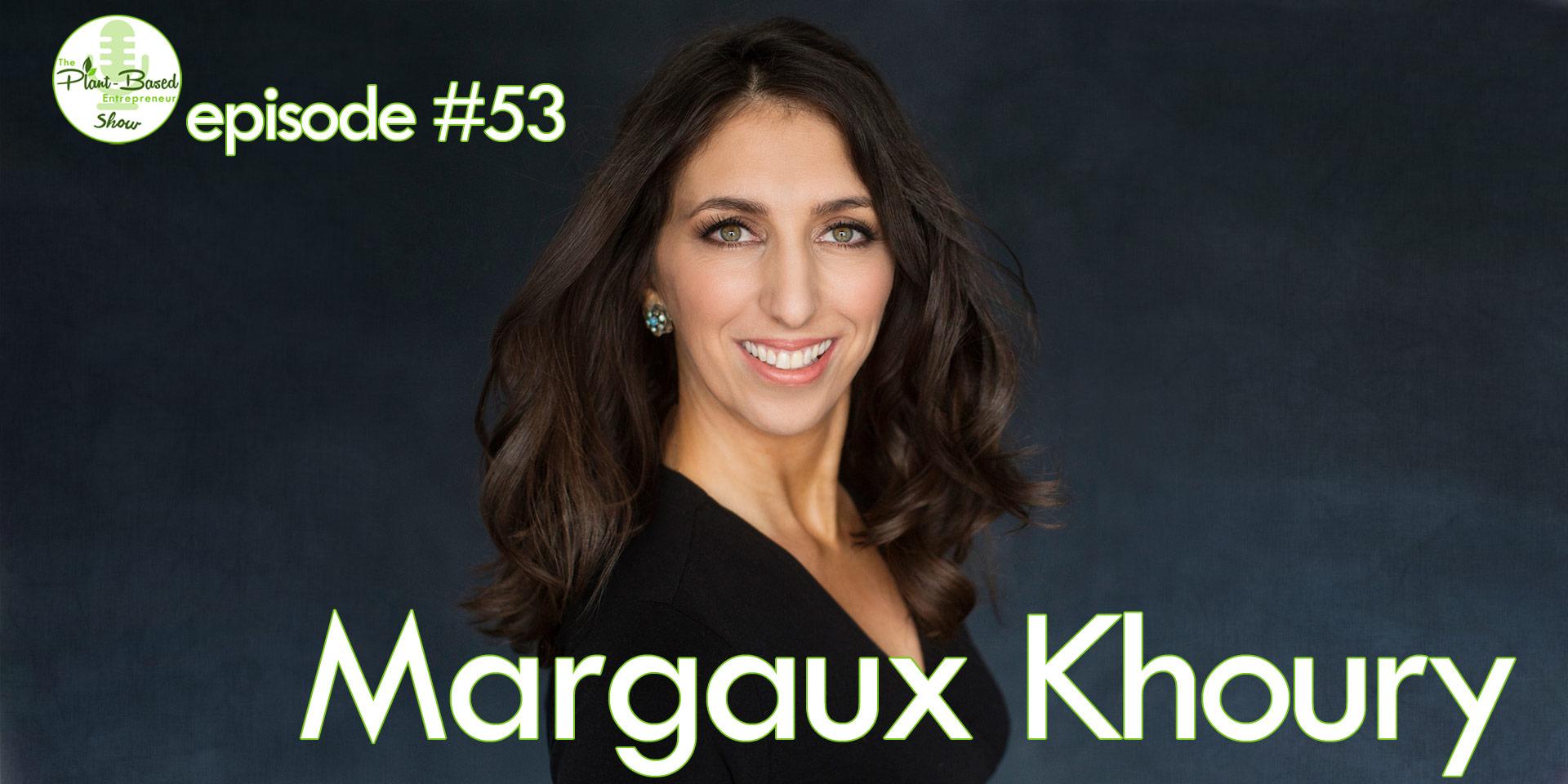Episode #53 - Margaux Khoury