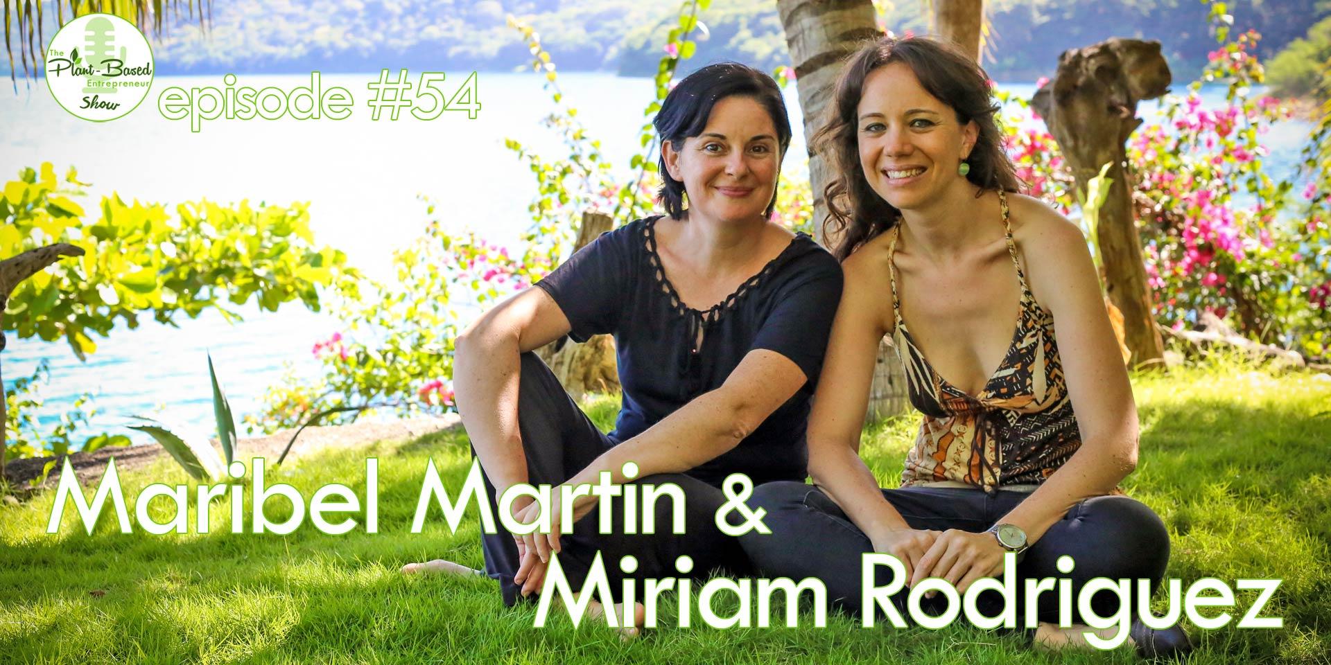 Episode #54 - Maribel Martin & Miriam Rodriguez