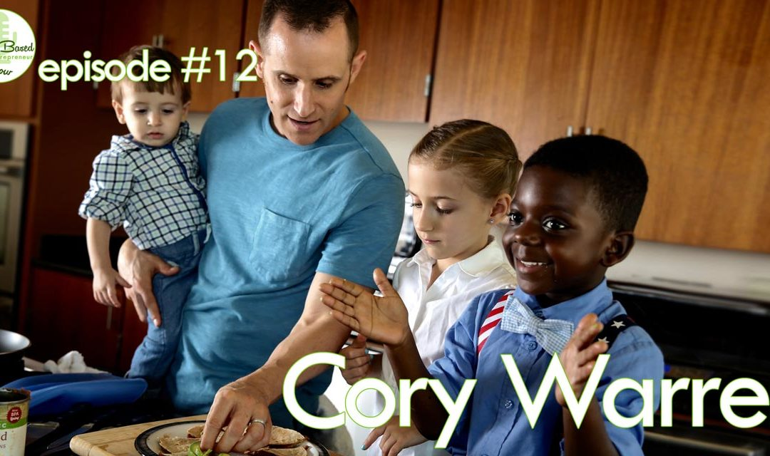 Episode #12 – Cory Warren: Fuel For Families with The Lean Green Dad