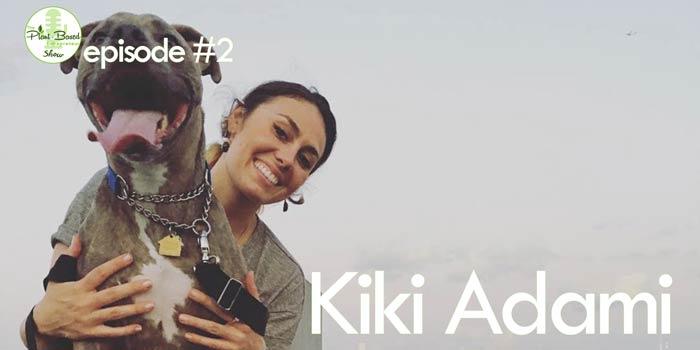 Episode #2: Kiki Adami – Rising Above Challenges to Veganize the World