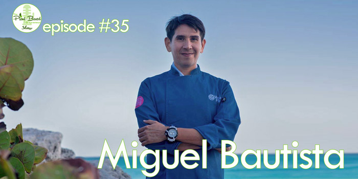 Episode #35: Chef Miguel Bautista – Blurring The Line Between High Cuisine And Functional Healthy Food