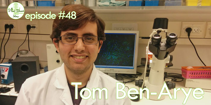 Episode #48 – Tom Ben-Arye: On The Frontline Of Making Clean Meat a Reality